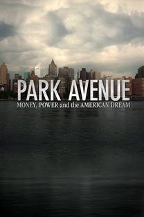 Park Avenue: Dinheiro, Poder e o Sonho Americano - Poster / Capa / Cartaz - Oficial 1