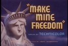 Make Mine Freedom  (Make Mine Freedom)
