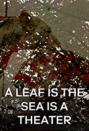 A Leaf is the Sea is a Theater - Poster / Capa / Cartaz - Oficial 1