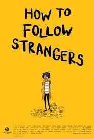 How to Follow Strangers  - Poster / Capa / Cartaz - Oficial 1