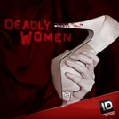 As Verdadeiras Mulheres Assassinas (7ª Temporada) (Deadly Women (Season 7))