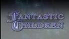 Cinematic Trailer: Fantastic Children