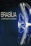 Brasília: a Construção de um Sonho (Brasília: a Construção de um Sonho)