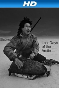 The last days of the Artic - Poster / Capa / Cartaz - Oficial 1