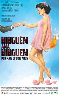 Ninguém Ama Ninguém... Por Mais de Dois Anos - Poster / Capa / Cartaz - Oficial 1