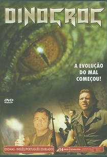 Dinocroc – A Evolução Do Mal Começou - Poster / Capa / Cartaz - Oficial 3