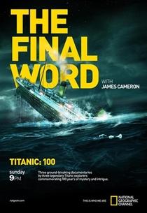 Cem Anos de Titanic por James Cameron - Poster / Capa / Cartaz - Oficial 1