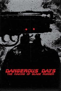 Dias Perigosos: Realizando Blade Runner - Poster / Capa / Cartaz - Oficial 2