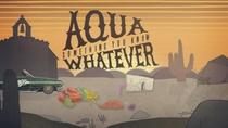 Aqua Something You Know Whatever - Poster / Capa / Cartaz - Oficial 1