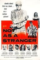 Não Serás um Estranho (Not as a Stranger)