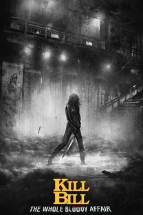 Kill Bill: O Inteiro Caso Sangrento - Poster / Capa / Cartaz - Oficial 4
