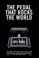 Cry Baby: The Pedal that Rocks the World (Cry Baby: The Pedal that Rocks the World)