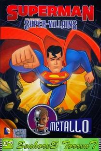 Superman Super Vilões: Metallo - Poster / Capa / Cartaz - Oficial 1