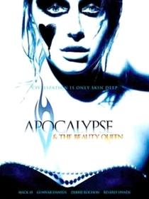 Apocalypse and the Beauty Queen - Poster / Capa / Cartaz - Oficial 2
