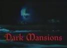 A Mansão Negra (Dark Mansions)