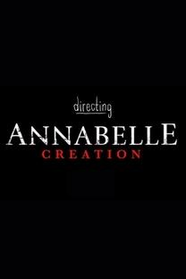 Directing Annabelle Creation - Poster / Capa / Cartaz - Oficial 1