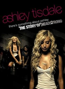 There's Something About Ashley: The Story of Headstrong - Poster / Capa / Cartaz - Oficial 1