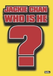 Jackie Chan - Who Is He? - Poster / Capa / Cartaz - Oficial 1