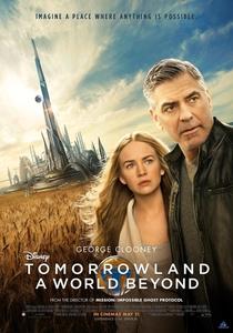 Tomorrowland - Um Lugar Onde Nada é Impossível - Poster / Capa / Cartaz - Oficial 9