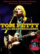 Tom Petty And The Heatbreakers - Live From Gainesville (Tom Petty And The Heatbreakers - Live From Gainesville)