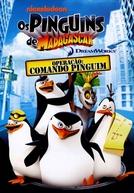 Os Pinguins de Madagascar Operação: Comando Pinguim