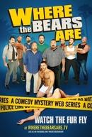 Where the Bears Are (1ª Temporada) (Where the Bears Are (Season 1))