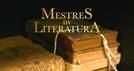 Mestres da Literatura (Mestres da Literatura)