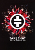 Take That: The Ultimate Tour (Take That: The Ultimate Tour)