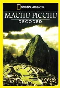 Machu Picchu - Decodificada - Poster / Capa / Cartaz - Oficial 1