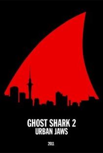 Tubarão Fantasma 2: Urban Jaws - Poster / Capa / Cartaz - Oficial 1