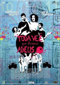 Toda Vez que Dizemos Adeus - Poster / Capa / Cartaz - Oficial 1