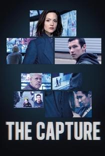 The Capture (1ª Temporada) - Poster / Capa / Cartaz - Oficial 1