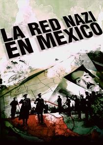 La Red Nazi en México - Poster / Capa / Cartaz - Oficial 1