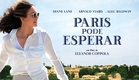 Paris Pode Esperar - Trailer legendado [HD]
