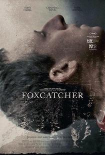 Foxcatcher: Uma História que Chocou o Mundo - Poster / Capa / Cartaz - Oficial 7