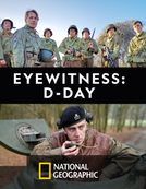 O Dia-D Nunca Visto Antes (Eyewitness: D-Day)