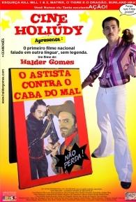 Cine Holiúdy - O Astista Contra o Cabra do Mal - Poster / Capa / Cartaz - Oficial 2