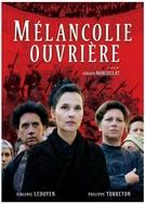 Mélancolie Ouvrière (Mélancolie Ouvrière)