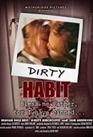Dirty Habit (Dirty Habit)