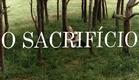 Trailer: O Sacrifício