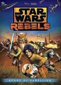 Star Wars Rebels: A Fagulha de uma Rebelião - Poster / Capa / Cartaz - Oficial 1