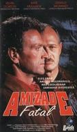 Amizade Fatal (Fatal Friendship)