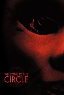 Welcome to the Circle - Poster / Capa / Cartaz - Oficial 3
