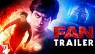 FAN - Official Trailer | Shah Rukh Khan