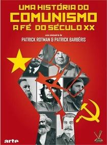 Uma História do Comunismo - A Fé do Século XX - Poster / Capa / Cartaz - Oficial 1