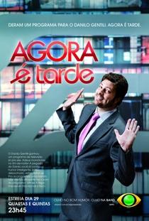 Agora é Tarde (Temporada 2013) - Poster / Capa / Cartaz - Oficial 1