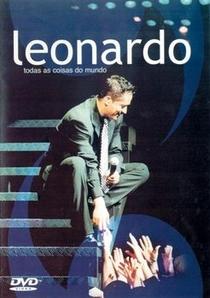 Leonardo - Todas as Coisas do Mundo - Poster / Capa / Cartaz - Oficial 1