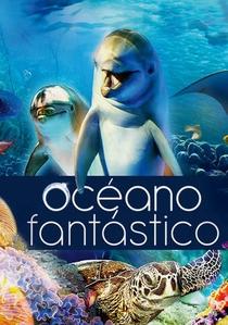Oceano Fantástico 3D - Poster / Capa / Cartaz - Oficial 1