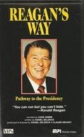 Reagan's Way: Pathway to the Presidency (Reagan's Way: Pathway to the Presidency)