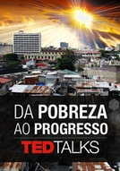 TEDTalks: Da pobreza ao progresso (TEDTalks: From Poverty to Progress)